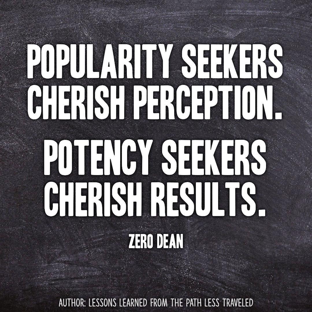 Seek potency not popularity