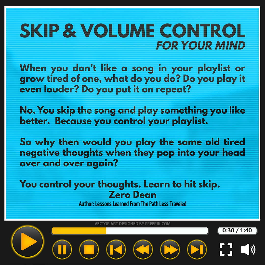 Skip and volume control (for your mind)