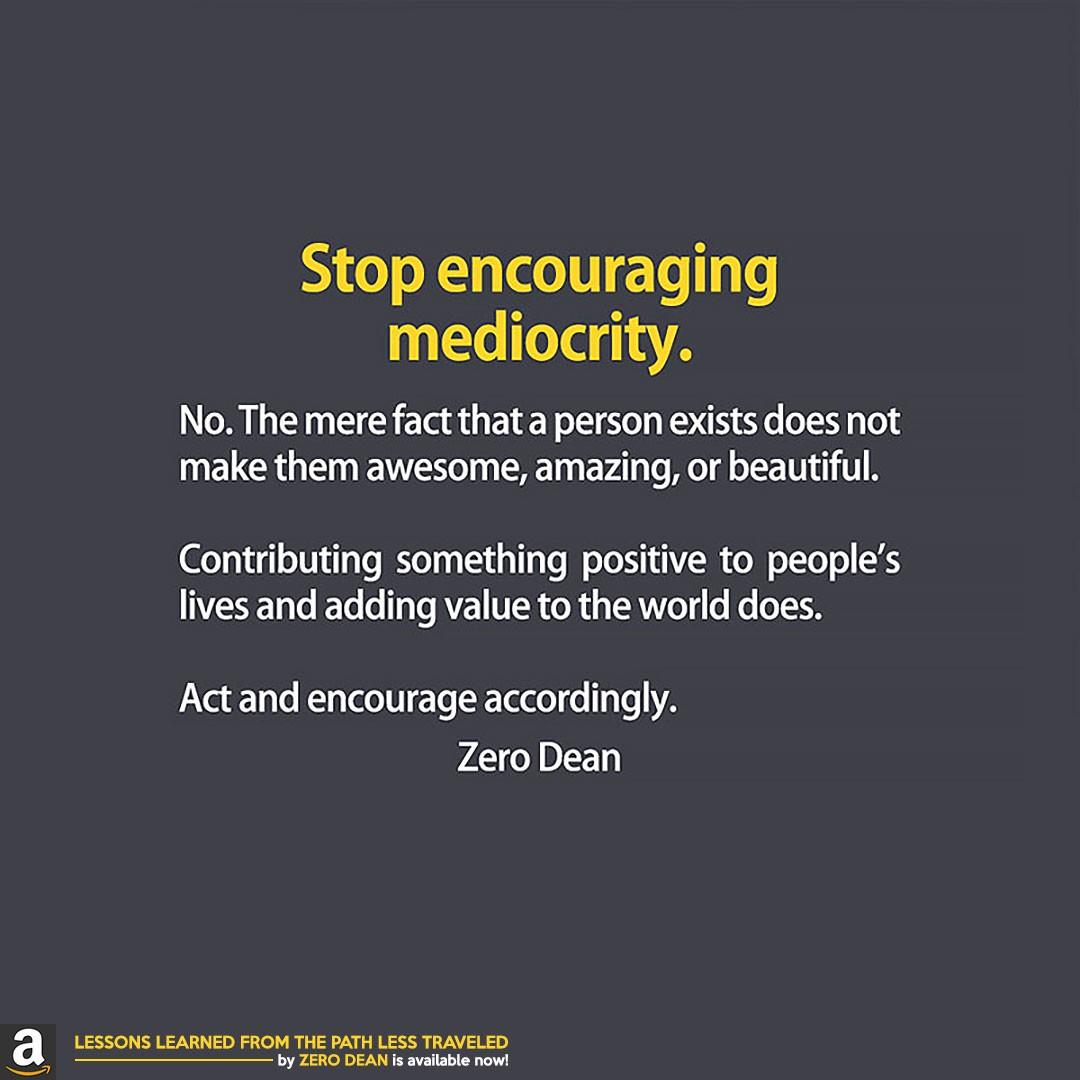 stop-encouraging-mediocrity-zero-dean