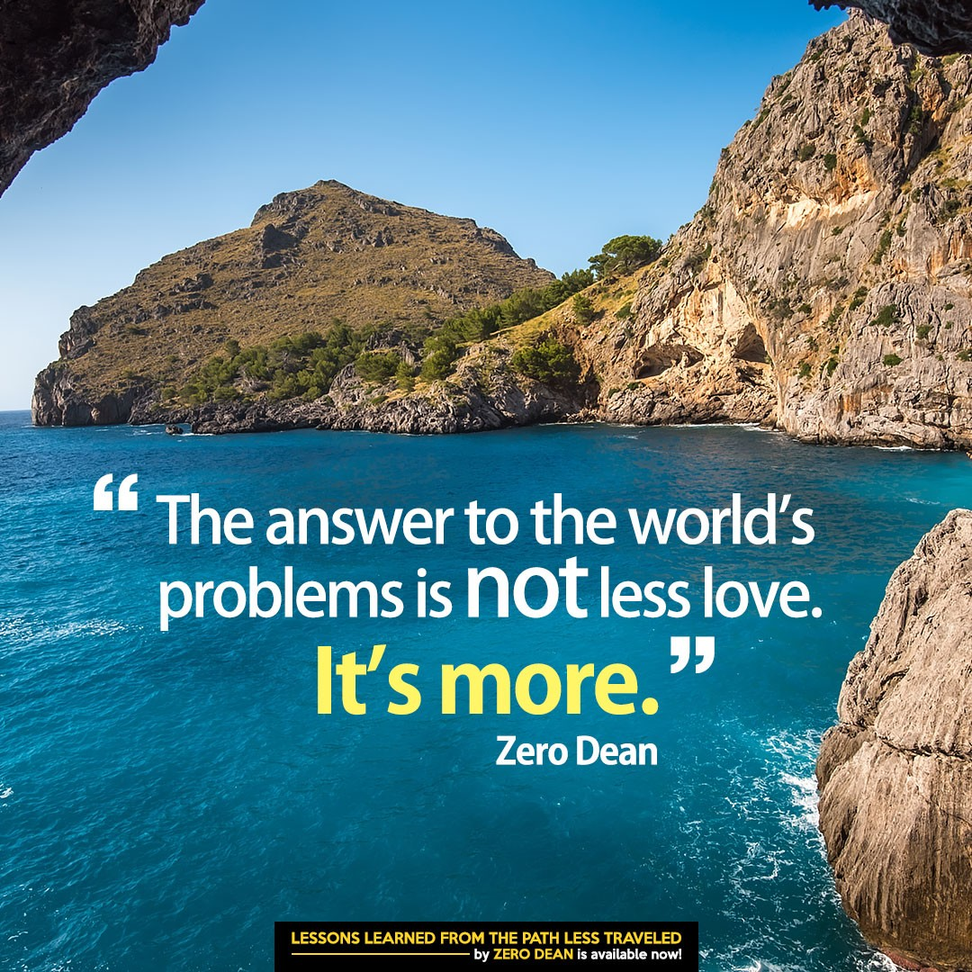 the-answer-to-the-worlds-problems-is-not-less-love-zero-dean