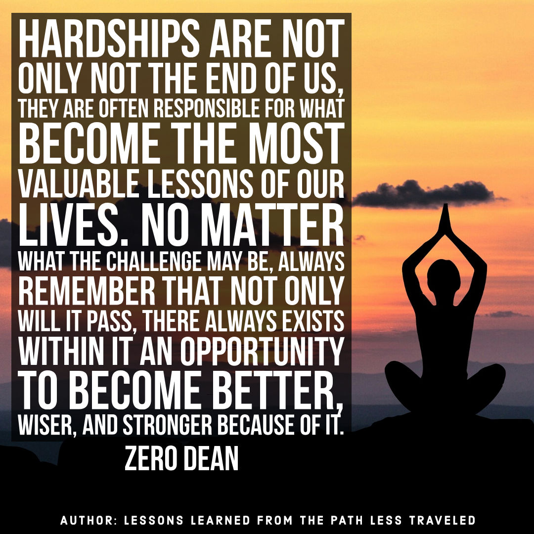 The most valuable lessons of our lives...