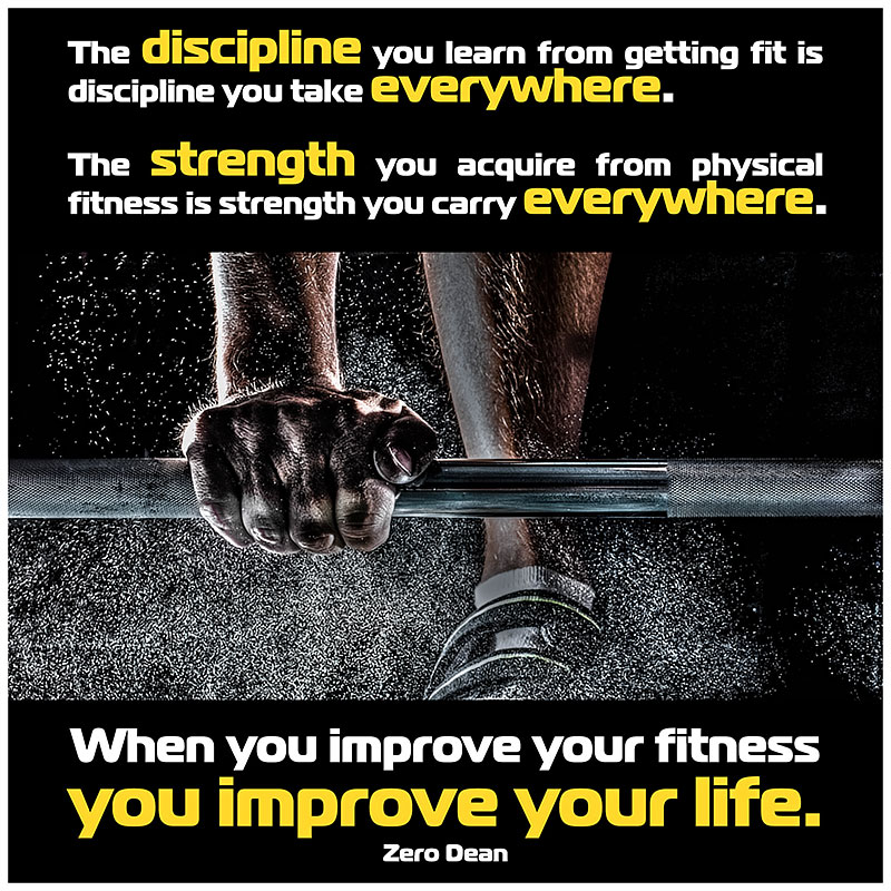 when-you-improve-your-fitness-you-improve-your-life-zero-dean-gym