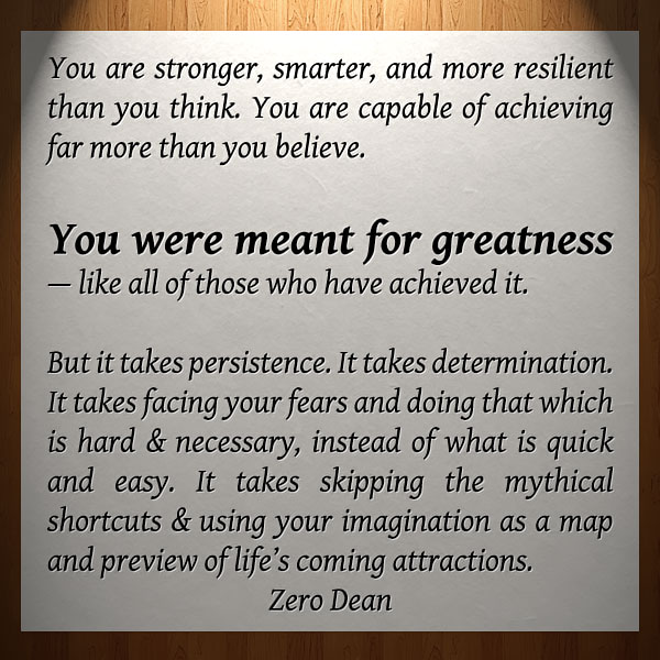 you-were-meant-for-greatness-zerosophy-zero-dean